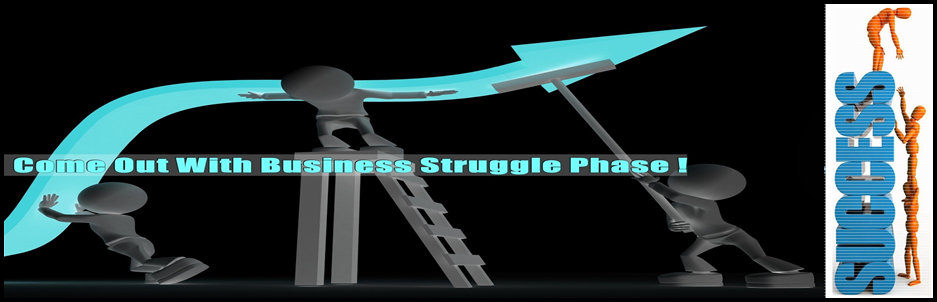 come out with business struggle phase