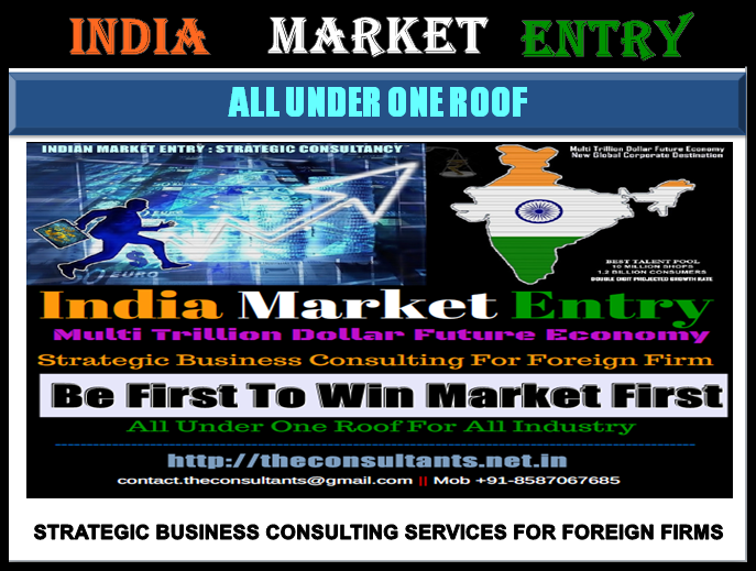 http://theconsultants.net.in/entry-to-indian-market/, business consultants In India, business without investment in India, china business news, china market entry strategy, india business culture, india business law journal, india business news, india business opportunities, india business visa, india business visa on arrival, india economy news , india market entry barriers , india market entry brochure, india market entry consulting, india market entry strategy , india market entry strategy consulting , india market entry strategy ppt , indian economy growth, invest india wiki , invest indian share market , investment in india 2015 , investment in india 2016 , investment in india news , investment in india vs usa , investment in indian railways, investment in indian stock market, Make In India, Make In India ad, make in india campaign, Make In India Logo, Make In India week, Manufacturing in India, start business in india, consultant meaning, MANAGEMENT CONSULTANTS IN INDIA, business consultants in delhi / ncr , investment in india vs usa, investment in china , investment in india 2015,investment in indian stock market , investment in india by nri, india market entry brochure India market entry report , india market entry case studies,india business visa , india business news ,india business culture, india business visa on arrival , india business opportunities india economy news , india economy type , india economy facts , india economy gdp ,India Business Consultants, india business law journal , top business Consultants in india , http://theconsultants.net.in/entry-to-indian-market/